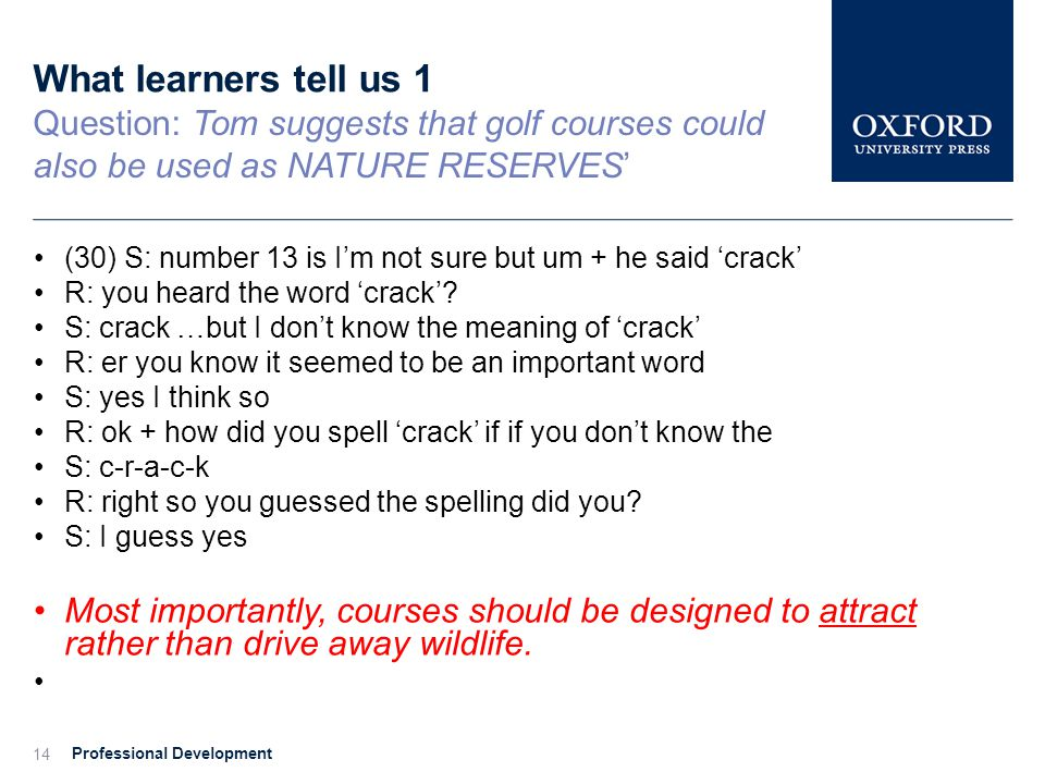 What learners tell us 1 Question: Tom suggests that golf courses could also be used as NATURE RESERVES'