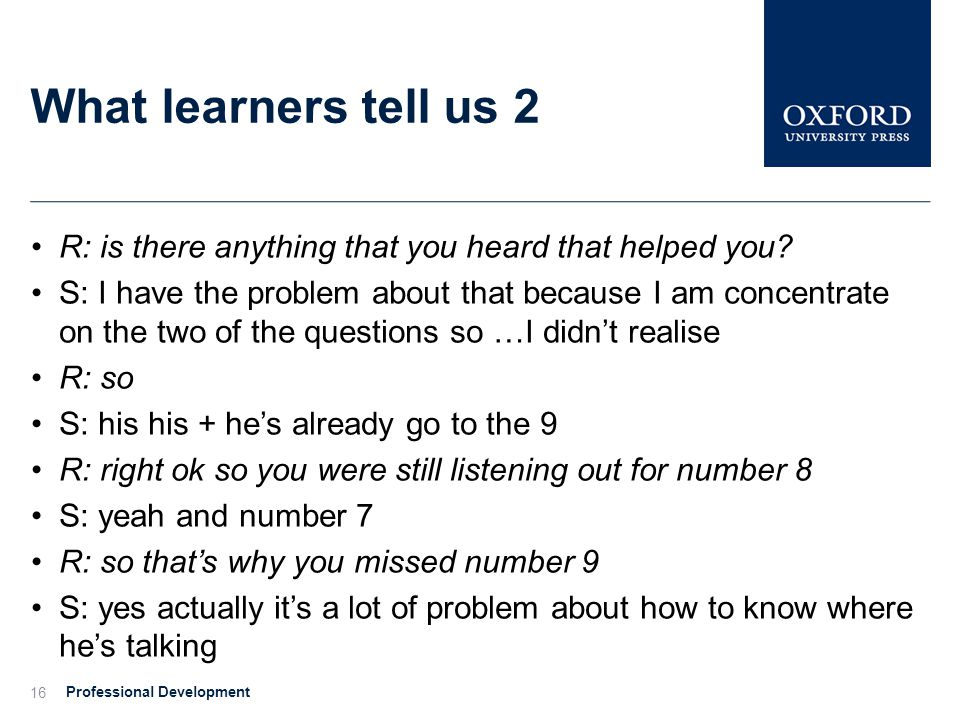 What learners tell us 2 R: is there anything that you heard that helped you