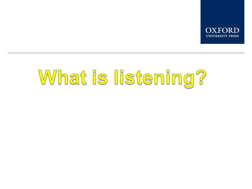 What is listening