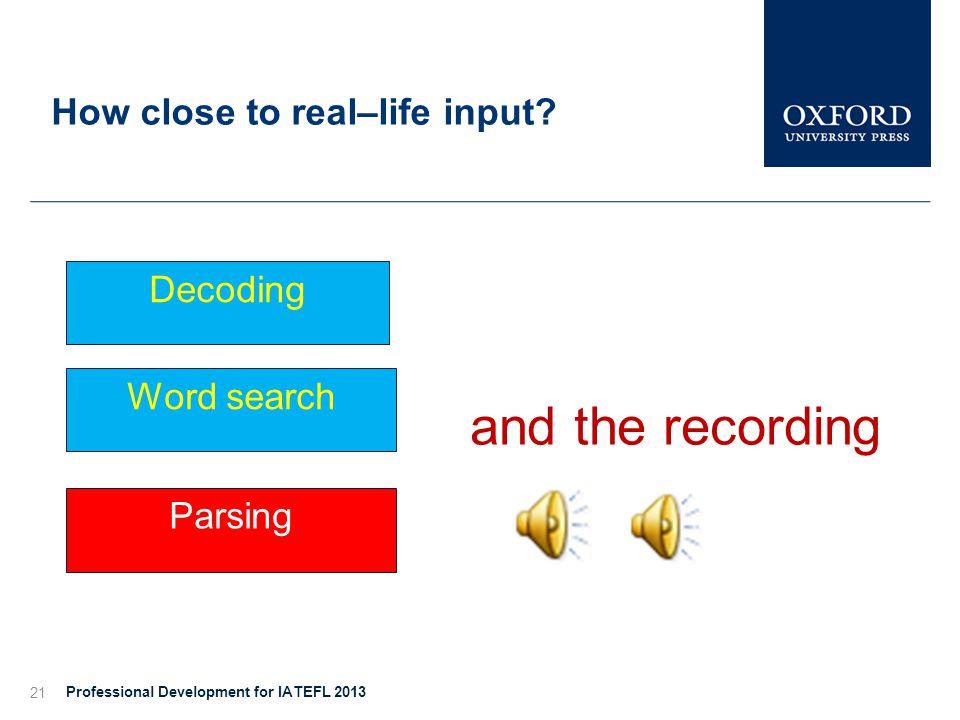How close to real–life input