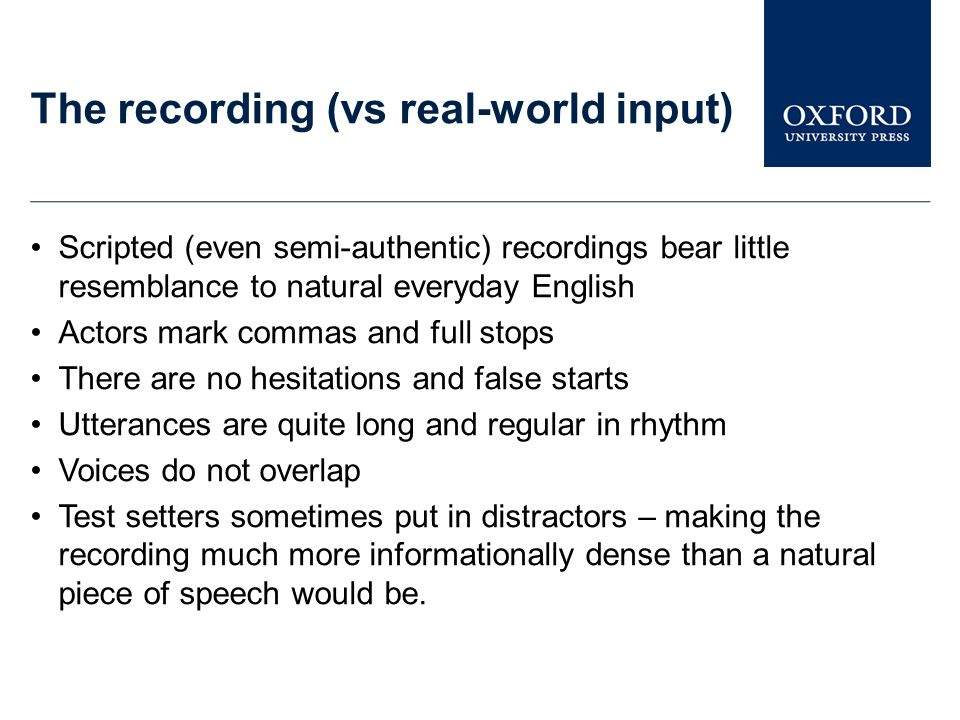 The recording (vs real-world input)
