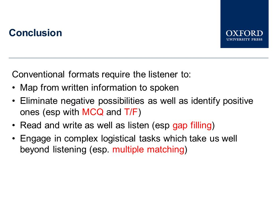Conclusion Conventional formats require the listener to: