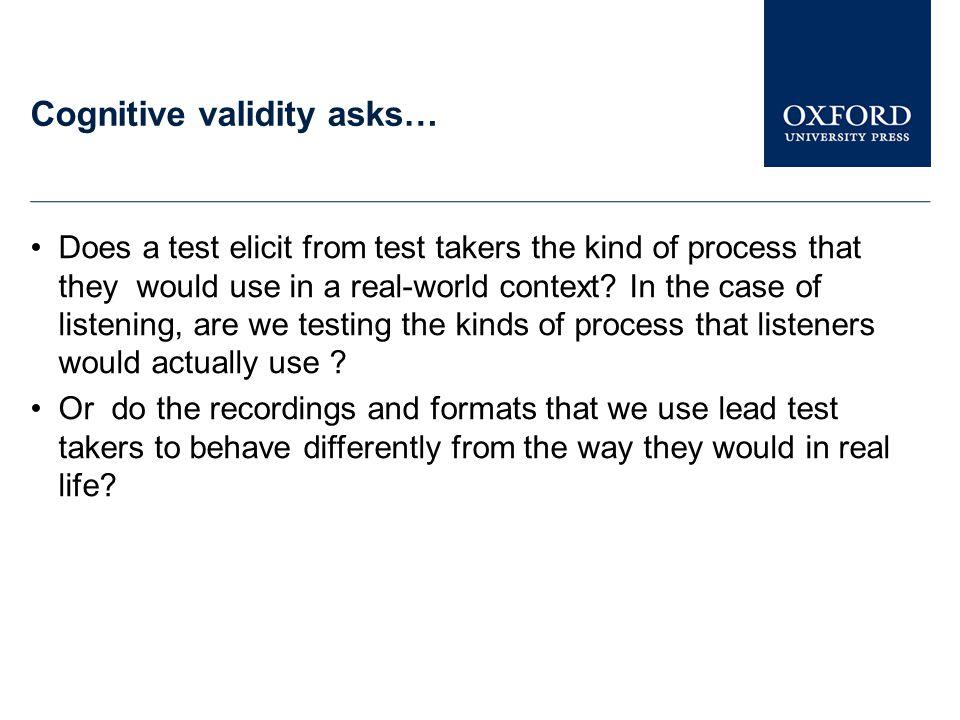 Cognitive validity asks…