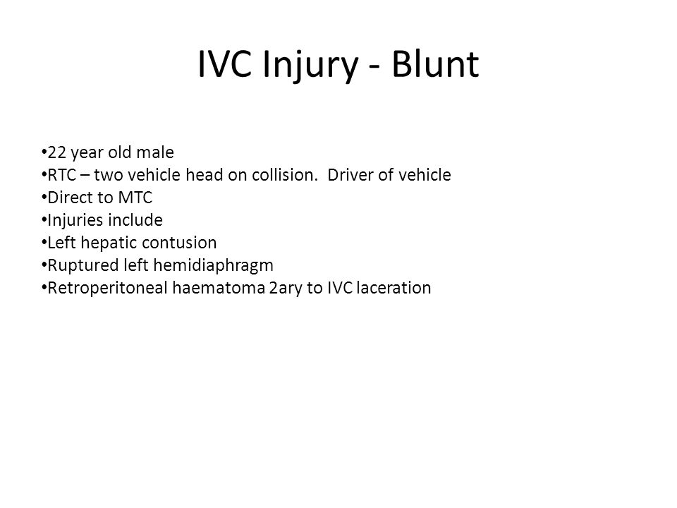 IVC Injury - Blunt 22 year old male