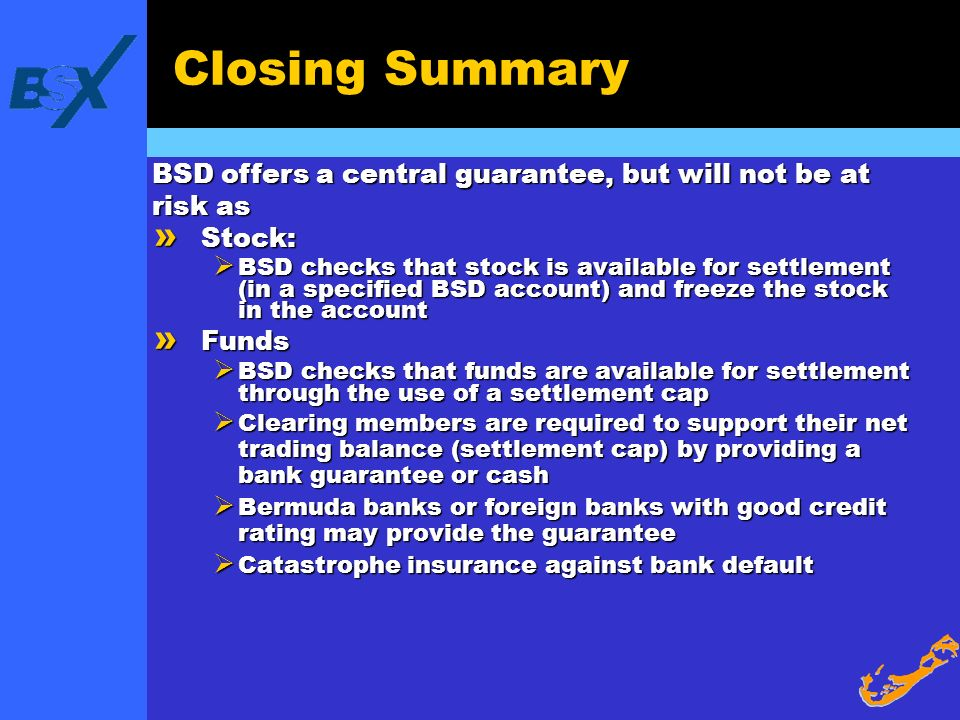 Closing SummaryBSD offers a central guarantee, but will not be at risk as. Stock: