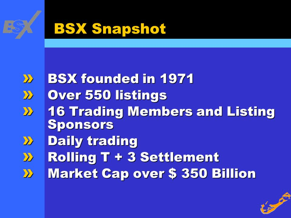 BSX Snapshot BSX founded in 1971 Over 550 listings