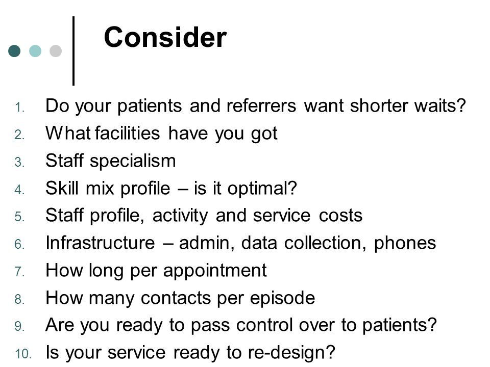 Consider Do your patients and referrers want shorter waits