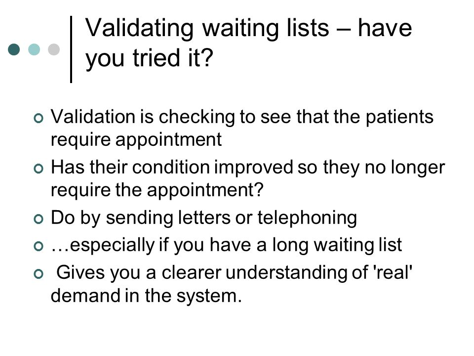 Validating waiting lists – have you tried it