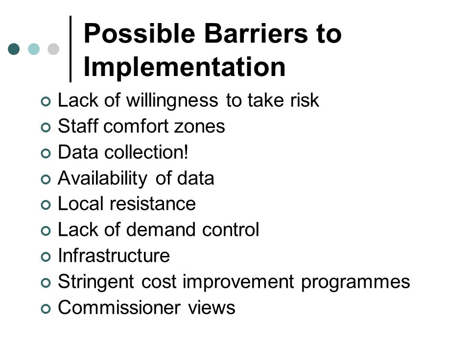 Possible Barriers to Implementation