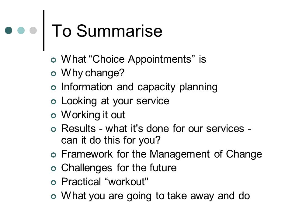 To Summarise What Choice Appointments is Why change