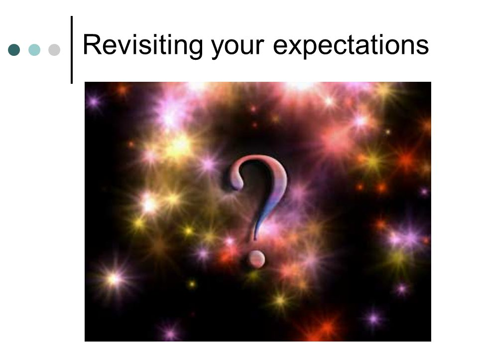 Revisiting your expectations
