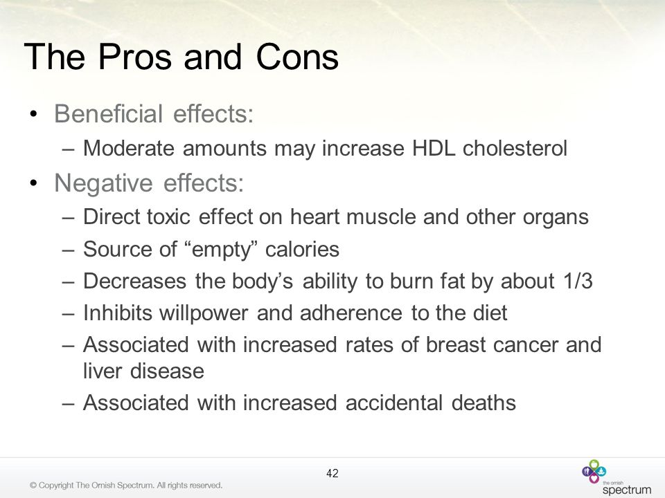The Pros and Cons Beneficial effects: Negative effects: