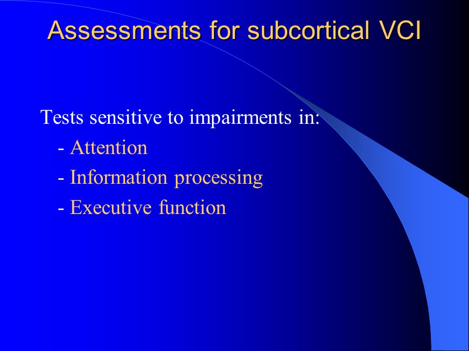 Assessments for subcortical VCI