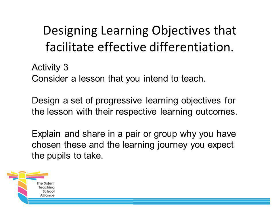 Designing Learning Objectives that facilitate effective differentiation.