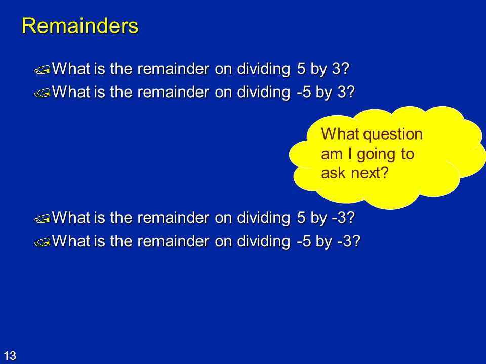 Remainders What is the remainder on dividing 5 by 3