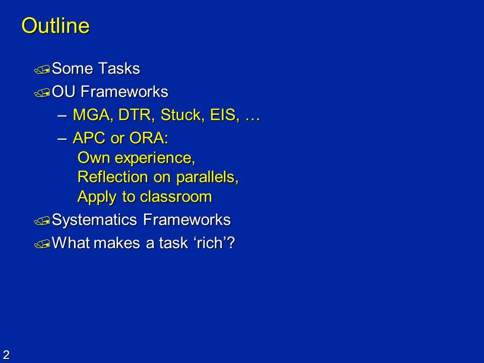 Outline Some Tasks OU Frameworks MGA, DTR, Stuck, EIS, …