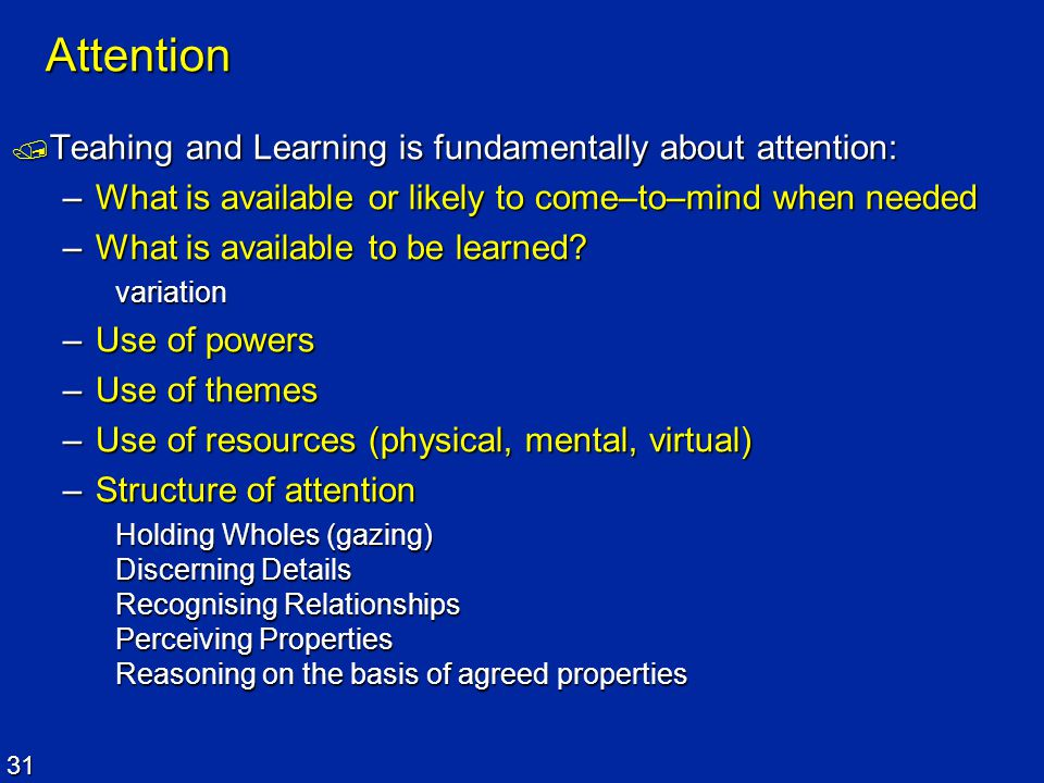 Attention Teahing and Learning is fundamentally about attention: