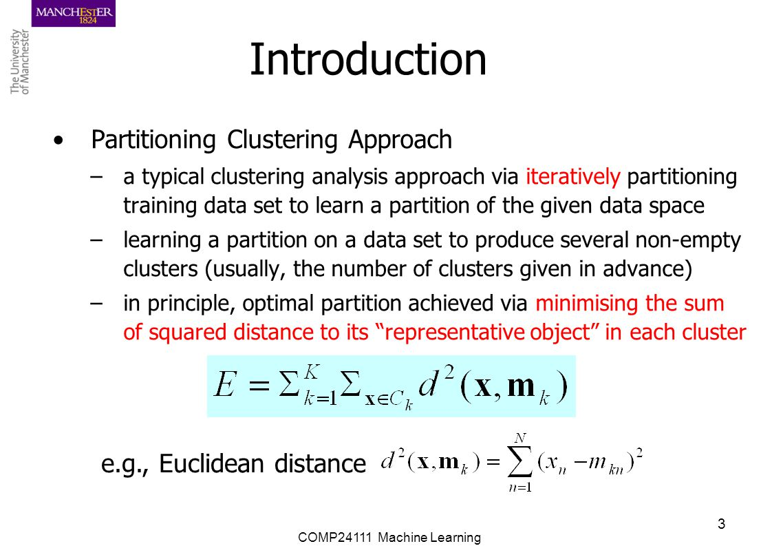 Introduction Partitioning Clustering Approach e.g., Euclidean distance