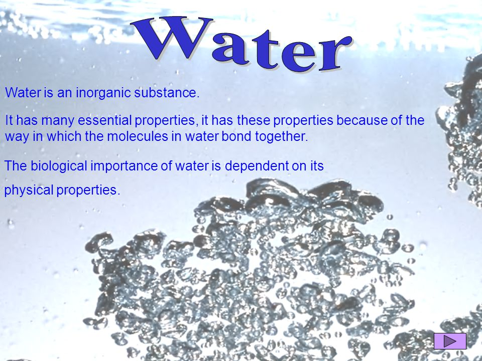 Water Water is an inorganic substance.