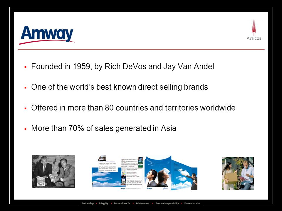 Founded in 1959, by Rich DeVos and Jay Van Andel