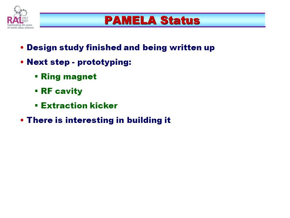 PAMELA Status Design study finished and being written up