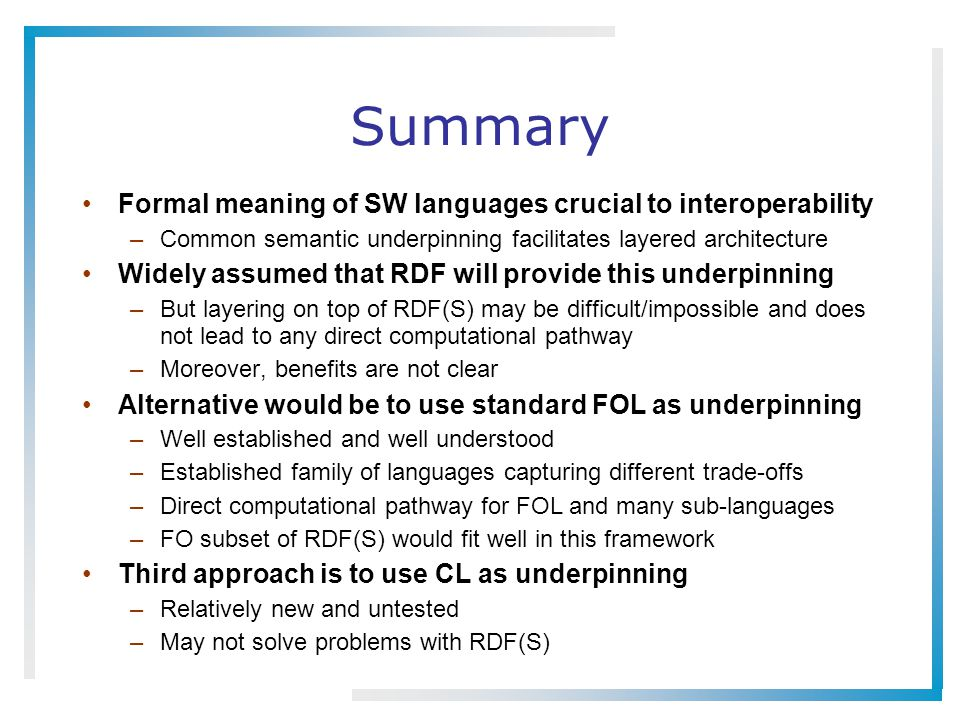 Summary Formal meaning of SW languages crucial to interoperability