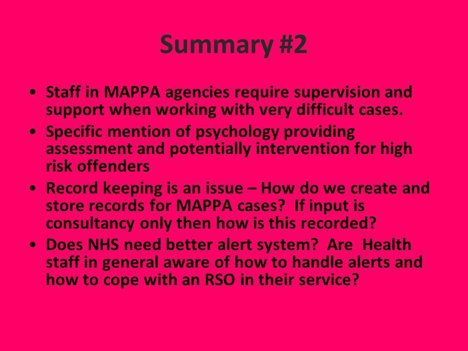 Summary #2 Staff in MAPPA agencies require supervision and support when working with very difficult cases.