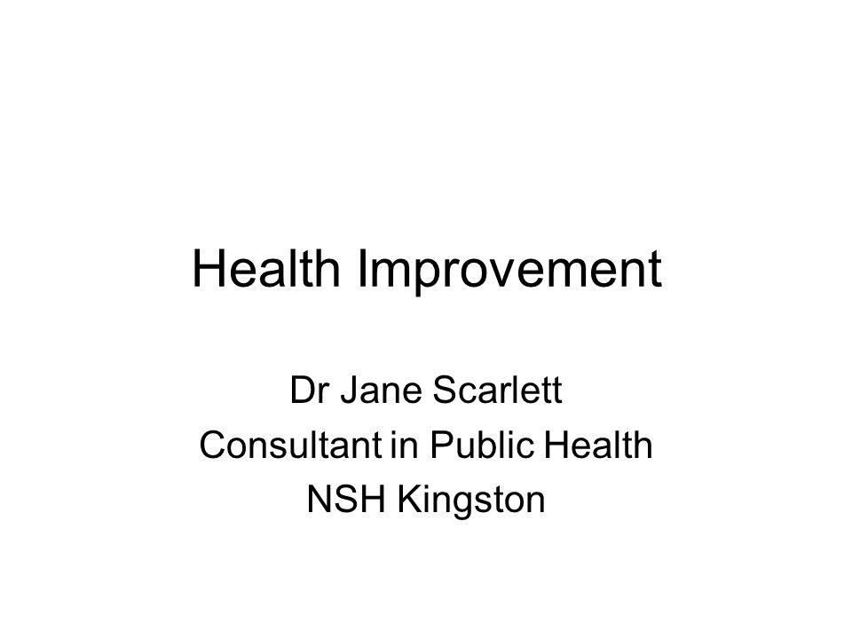 Dr Jane Scarlett Consultant in Public Health NSH Kingston