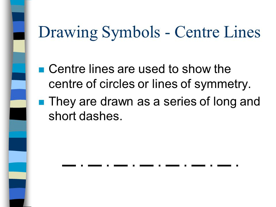 Drawing Symbols - Centre Lines