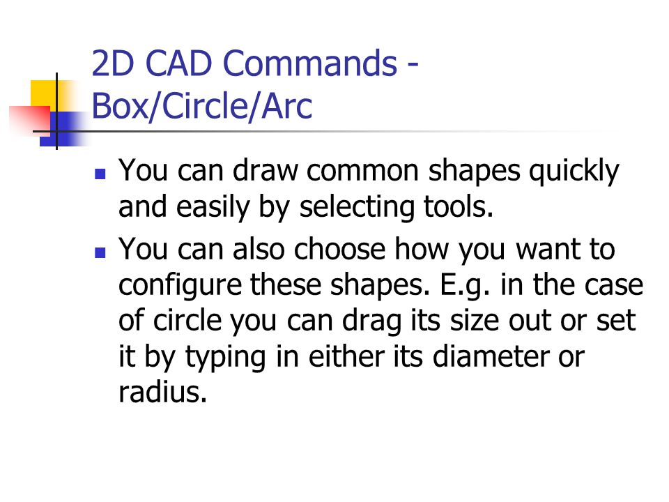 2D CAD Commands - Box/Circle/Arc