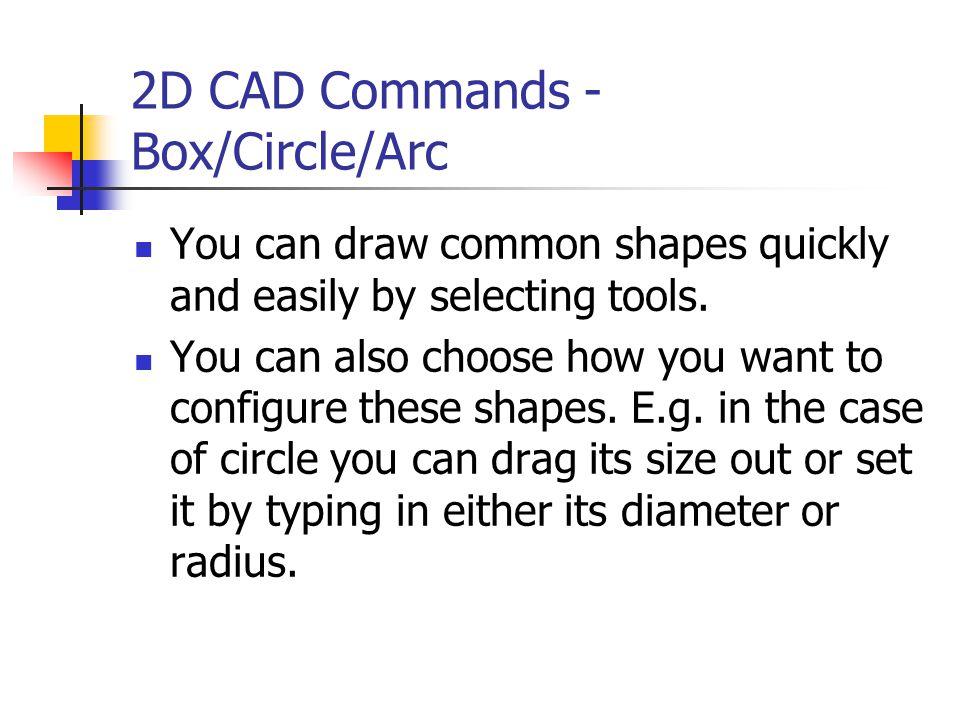 2D CAD Commands - Box/Circle/Arc