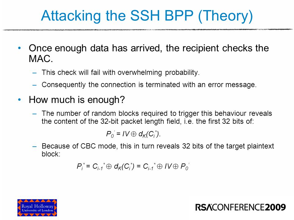 Attack Performance As described, the attack would succeed in recovering 32 bits of plaintext with probability 1.