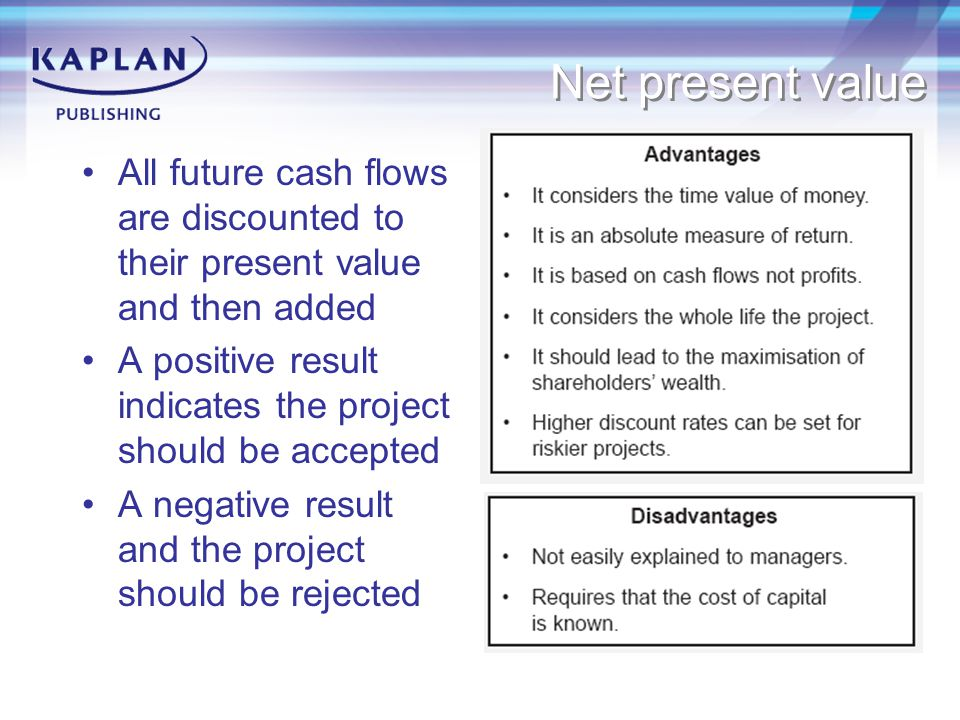 Net present value All future cash flows are discounted to their present value and then added.