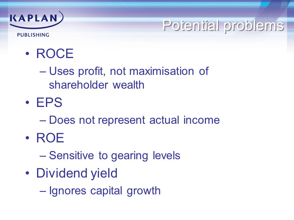 Potential problems ROCE EPS ROE Dividend yield