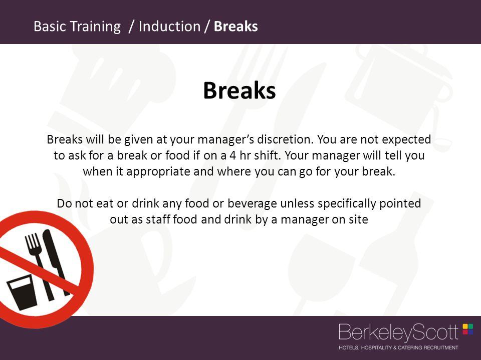 Breaks Basic Training / Induction / Breaks