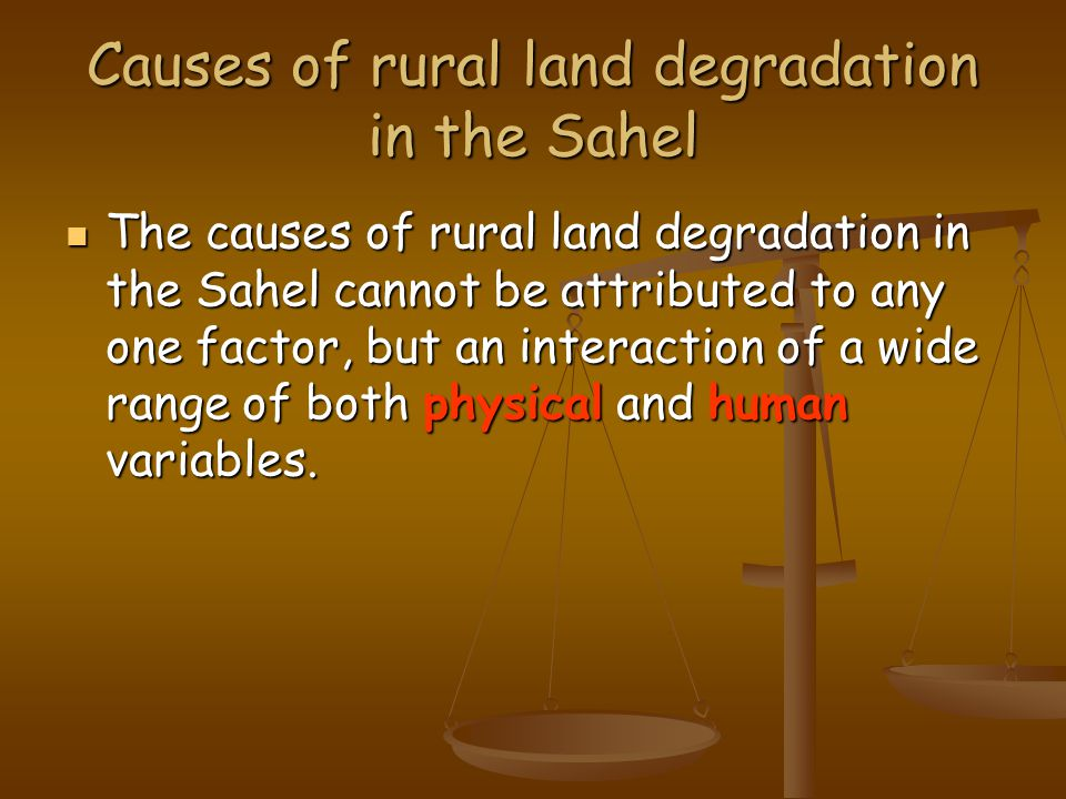 Causes of rural land degradation in the Sahel