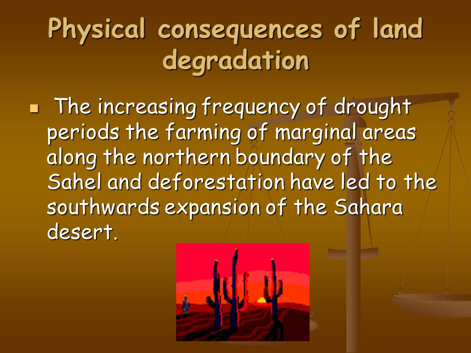 Physical consequences of land degradation