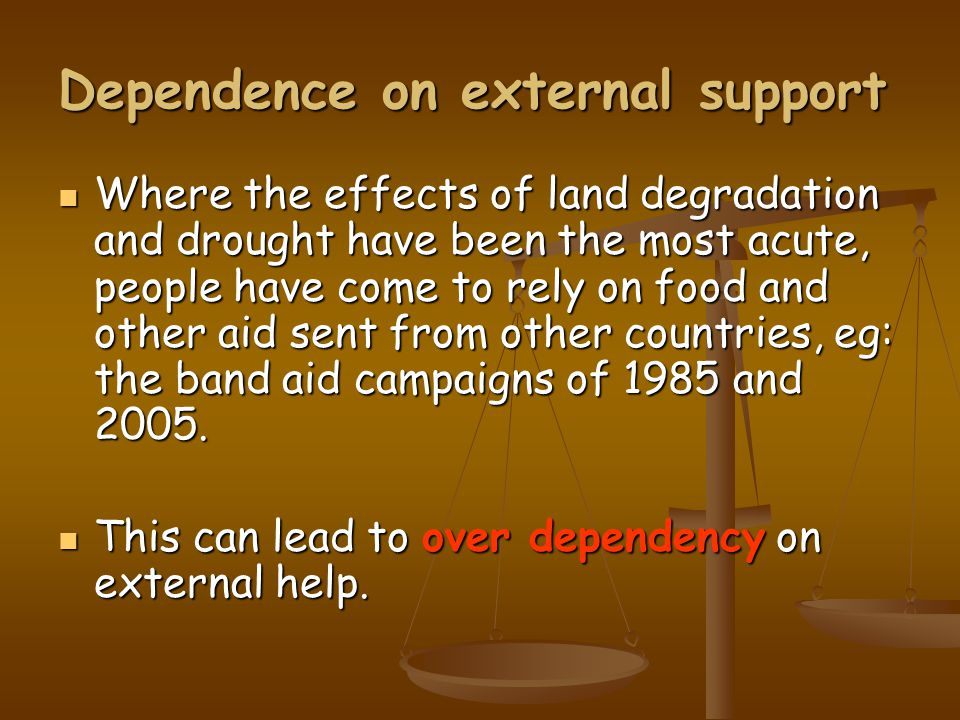 Dependence on external support