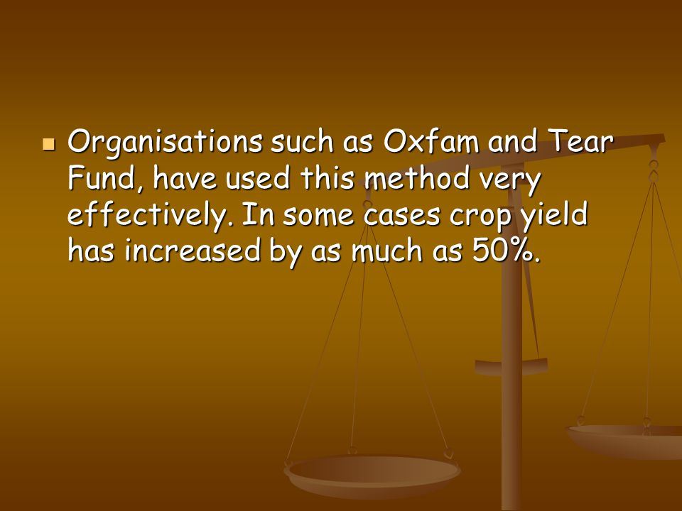 Organisations such as Oxfam and Tear Fund, have used this method very effectively.