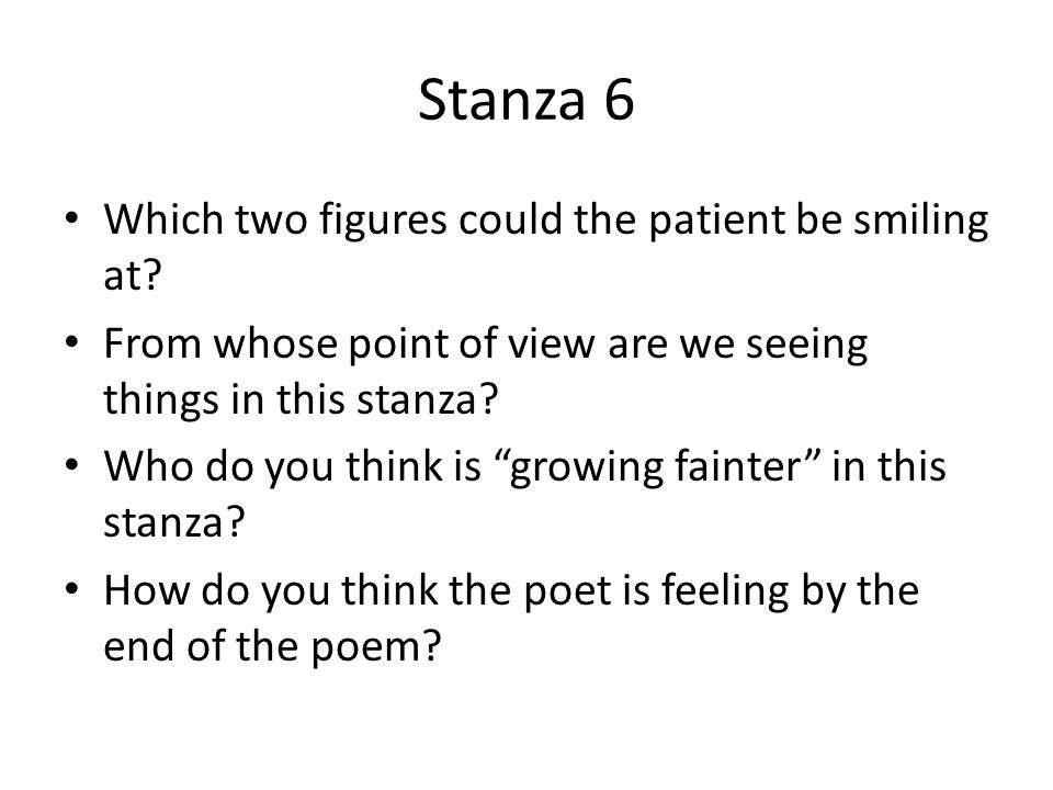 Stanza 6 Which two figures could the patient be smiling at