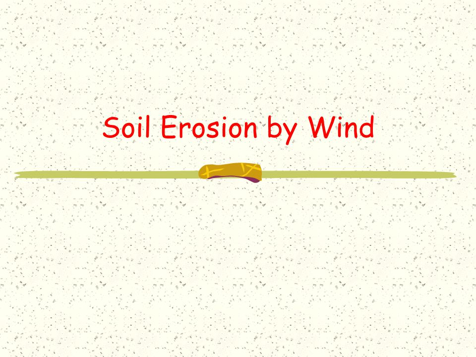 Soil Erosion by Wind