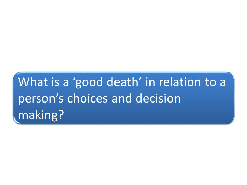 What is a 'good death' in relation to a person's choices and decision making