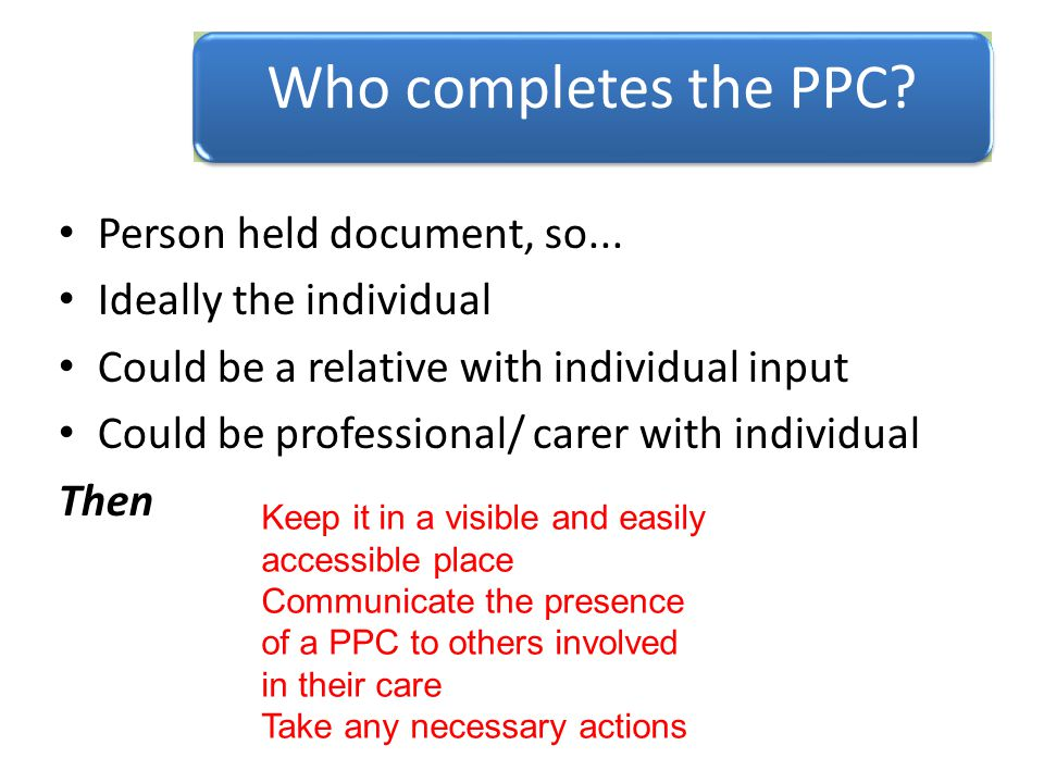 Who completes the PPC Person held document, so...