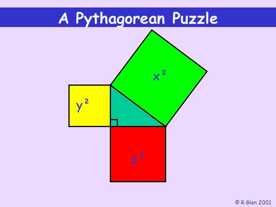 A Pythagorean Puzzle x² y² z² © R Glen 2001