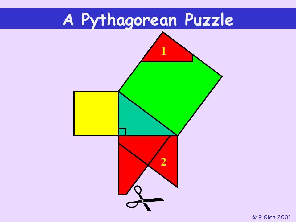 A Pythagorean Puzzle 1 2  © R Glen 2001