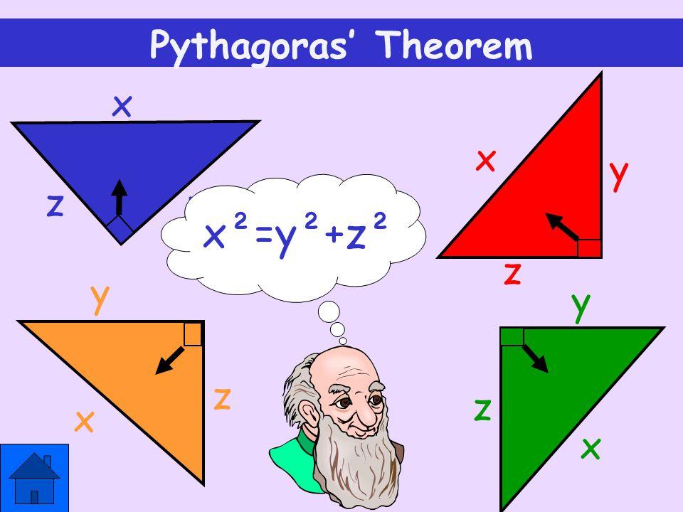 Pythagoras' Theorem x x y z x²=y²+z² y z y y z z x x