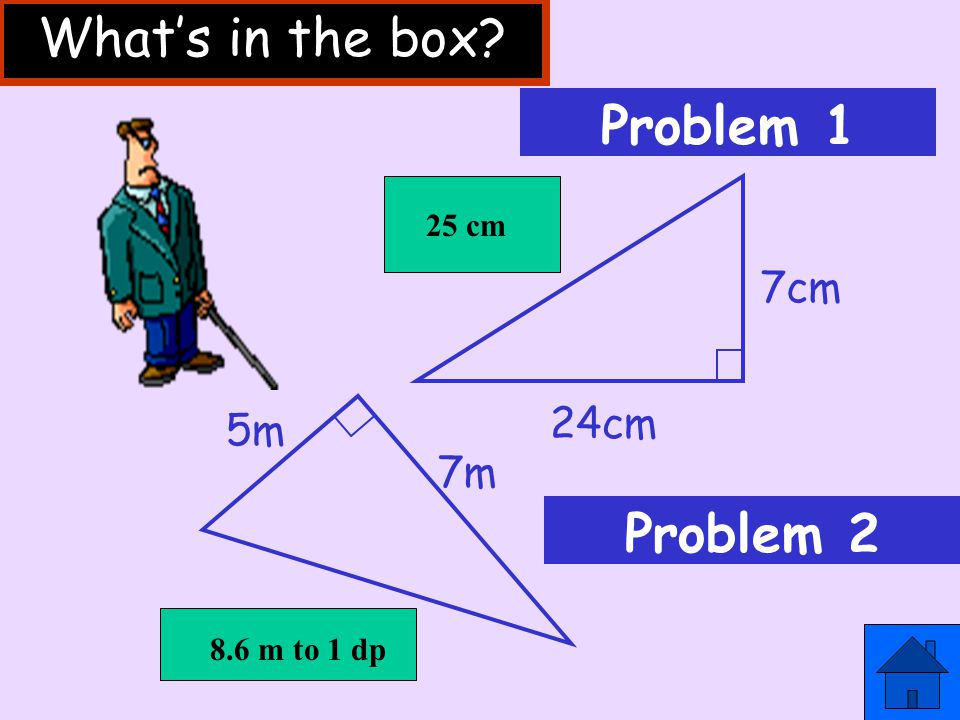 What's in the box Problem 1 Problem 2 7cm 24cm 5m 7m 25 cm