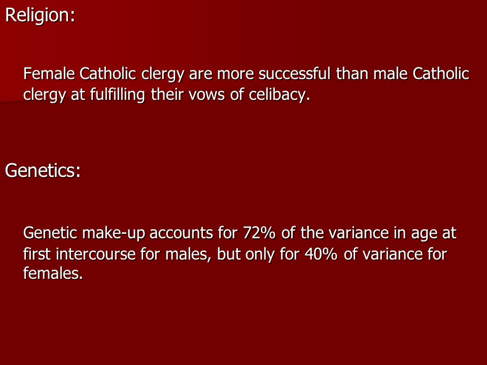 Religion: Female Catholic clergy are more successful than male Catholic clergy at fulfilling their vows of celibacy.