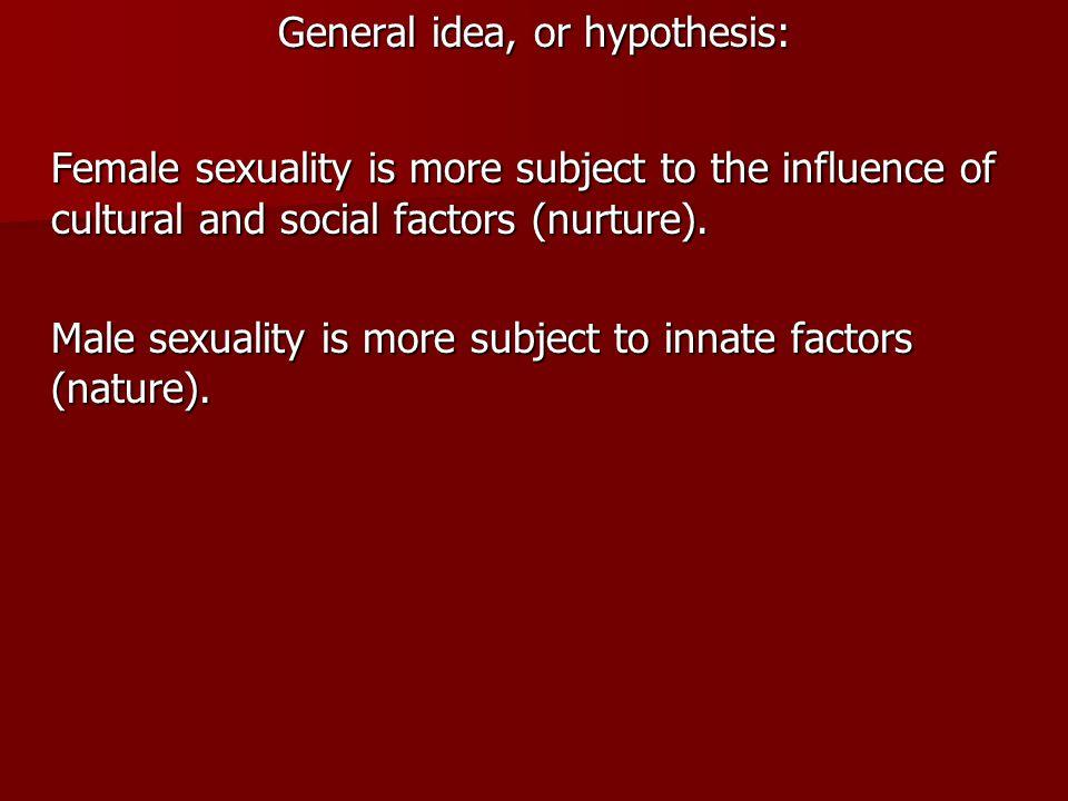 General idea, or hypothesis:
