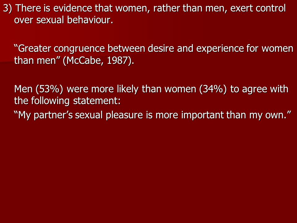 3) There is evidence that women, rather than men, exert control over sexual behaviour.
